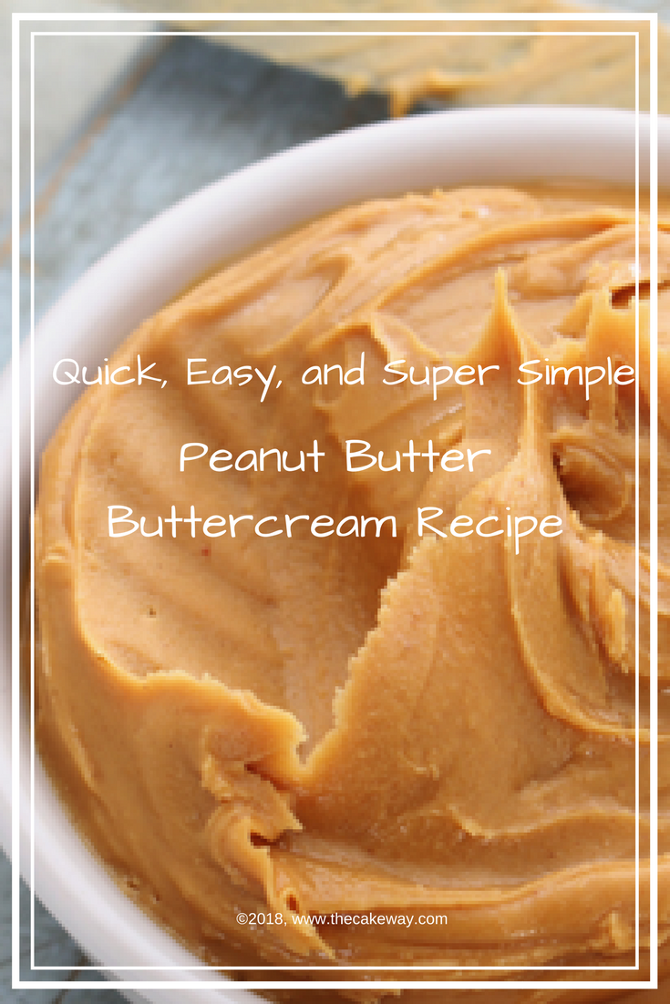 Easy Peanut Butter Buttercream | Today I am sharing a super simple, quick, easy, and delicious Peanut Butter Buttercream Frosting Recipe. Peanut butter is an all time favorite for many especially for my nephew who is turning 15 in a few short days. | https://thecakeway.com/easy-peanut-butter-buttercream