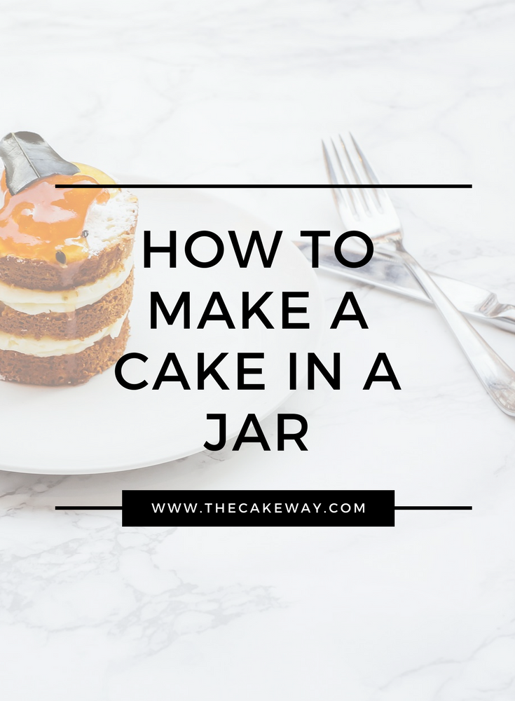 Cake in A Jar | A Cake in a Jar is such a personal dessert and can be adjusted to fit any flavors that you can imagine. Cakes can be strawberry, vanilla, chocolate, pina colada, peach, or any other flavor. | http://thecakeway.com/cake-in-a-jar