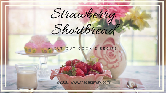 Strawberry Shortbread Cookies | This Strawberry Shortbread Cut-Out Cookie Recipe is a perfect addition to your spring cookies. These cookies are tasty, delicious, easy, and fun to make. | http://thecakeway.com/strawberry-shortbread-cut-out-cookie-recipe