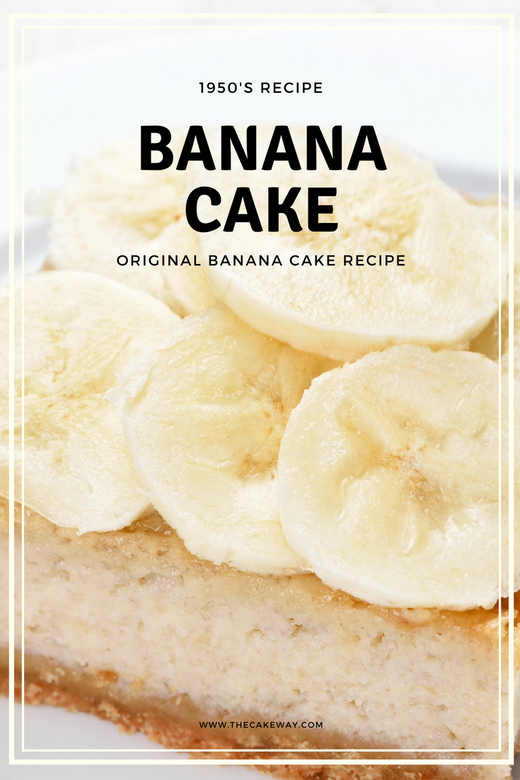 Original Moist Banana Cake Recipe | A fresh banana cake is a perfect accompaniment to summer. I LOVE a fresh Banana Cake, especially this moist, ORIGINAL 1950's version of the cake.  Banana cake is a favorite at my house, especially paired with my Spiced Whipped Cream Cheese Frosting.| https://thecakeway.com/original-moist-banana-cake-recipe
