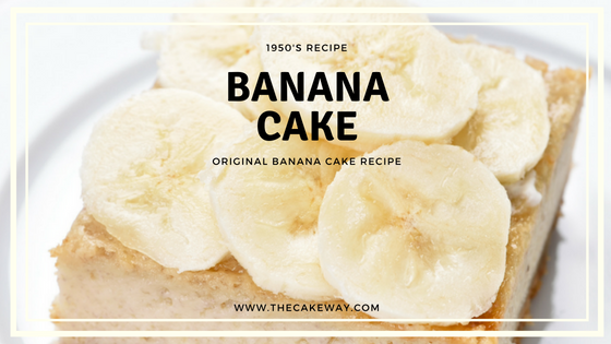 Original Moist Banana Cake Recipe