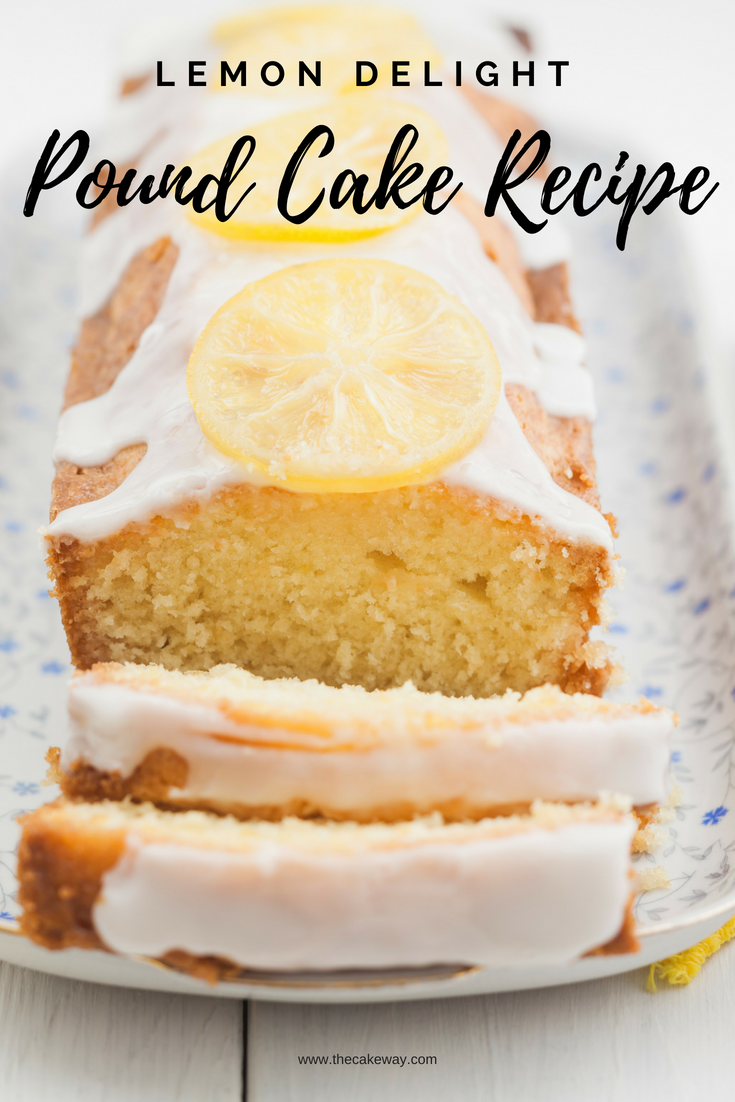 Ultimate Lemon Delight Pound Cake | Today I am sharing an Ultimate Lemon Delight Pound Cake Recipe. This is a low fat, low sodium, soy free cake with a great light flavor perfect for the summer. | https://thecakeway.com/ultimate-lemon-delight-pound-cake-recipe