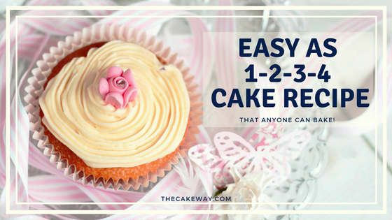 Easy As 1-2-3-4 Cake Recipe | Do you know someone that isn't the greatest baker? With today's Easy as 1-2-3-4 Cake Recipe, anyone can bake! Today's recipe is a traditional super simple 1-2-3-4 Cake Recipe. | http://thecakeway.com/easy-as-1-2-3-4-cake-recipe