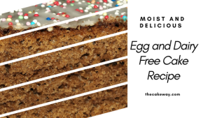 Moist and Delicious Egg and Dairy Free Cake
