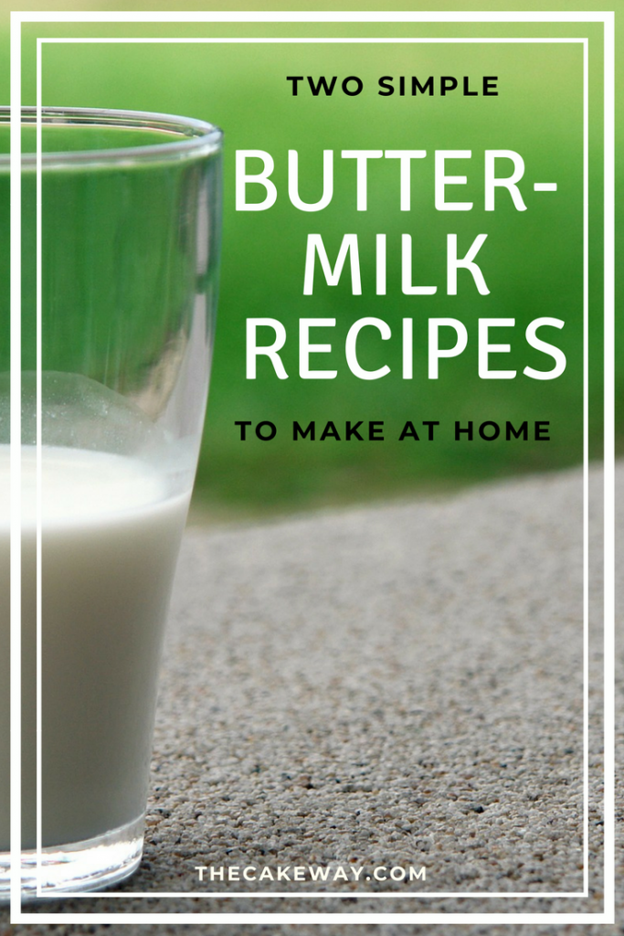 Two Simple Buttermilk Recipes To Make at Home | Have you ever been ready to bake then realized you're missing a key ingredient? | http://thecakeway.com/buttermilk-recipes