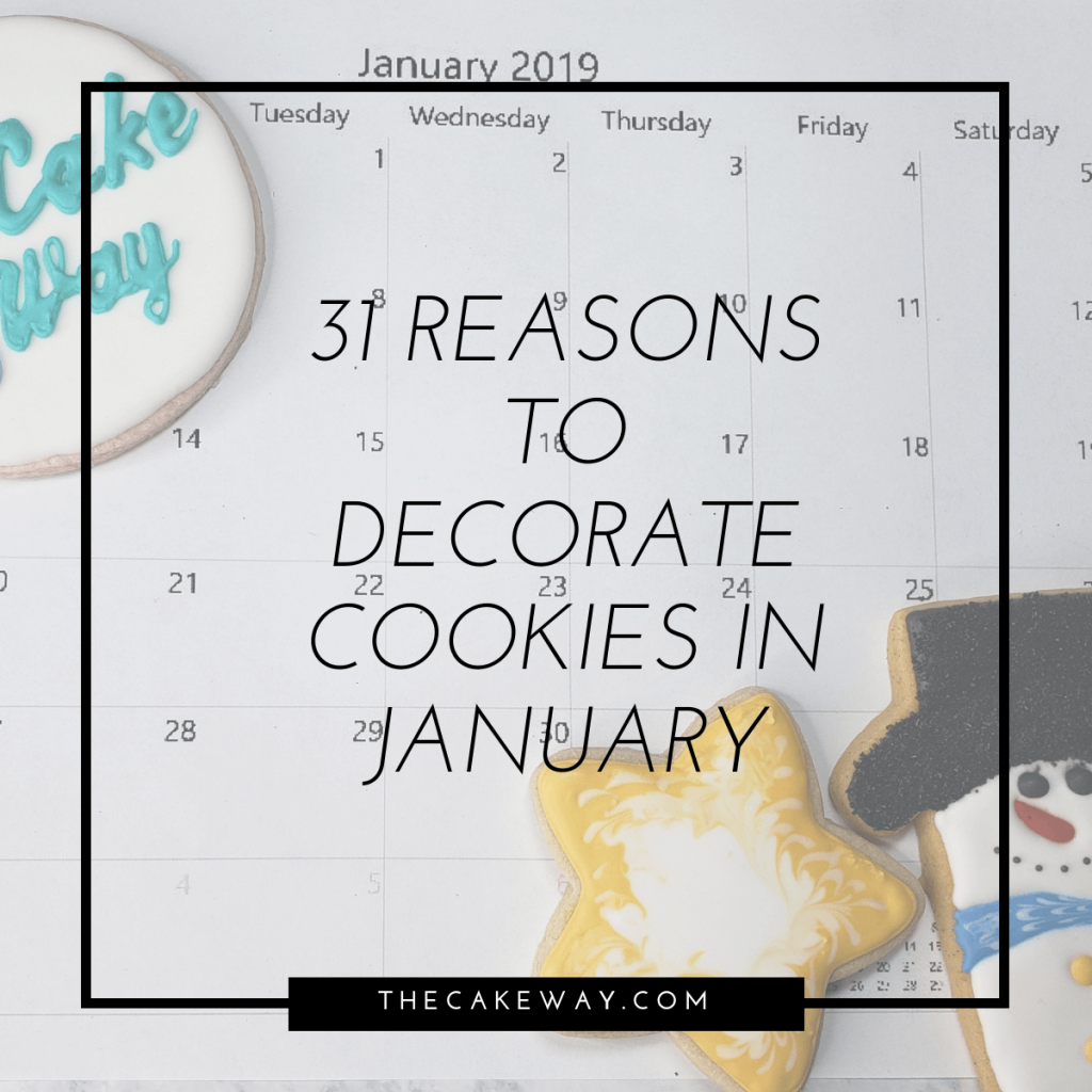 31 Reasons to decorate cookies in January 2019 | https://thecakeway.com/31-unusual-reasons-to-decorate-cookies-in-january/