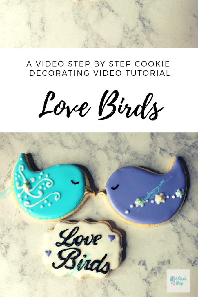 Love Birds Cookie Decorating Tutorial Video | www.thecakeway.com/love-birds/
