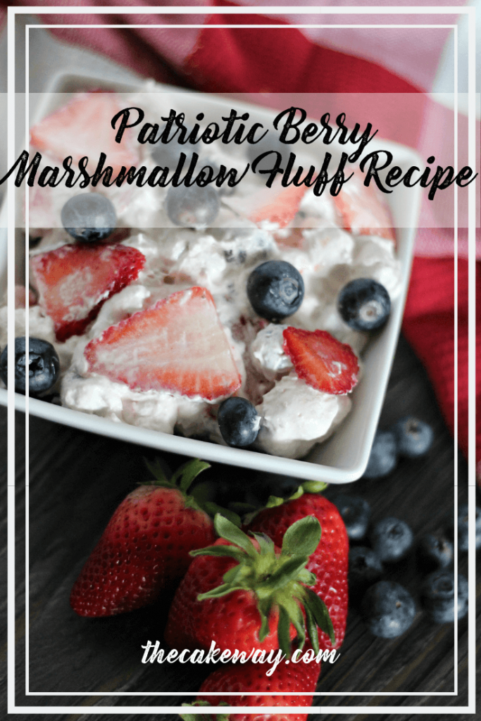 Patriotic Berry Marshmallow Fluff Recipe | Perfect summer no-bake, no-fuss, Patriotic Berry Marshmallow Fluff Recipe that is delicious, easy, and red, white, and blue.| https://thecakeway.com/patriotic-berry-marshmallow-fluff-recipe/