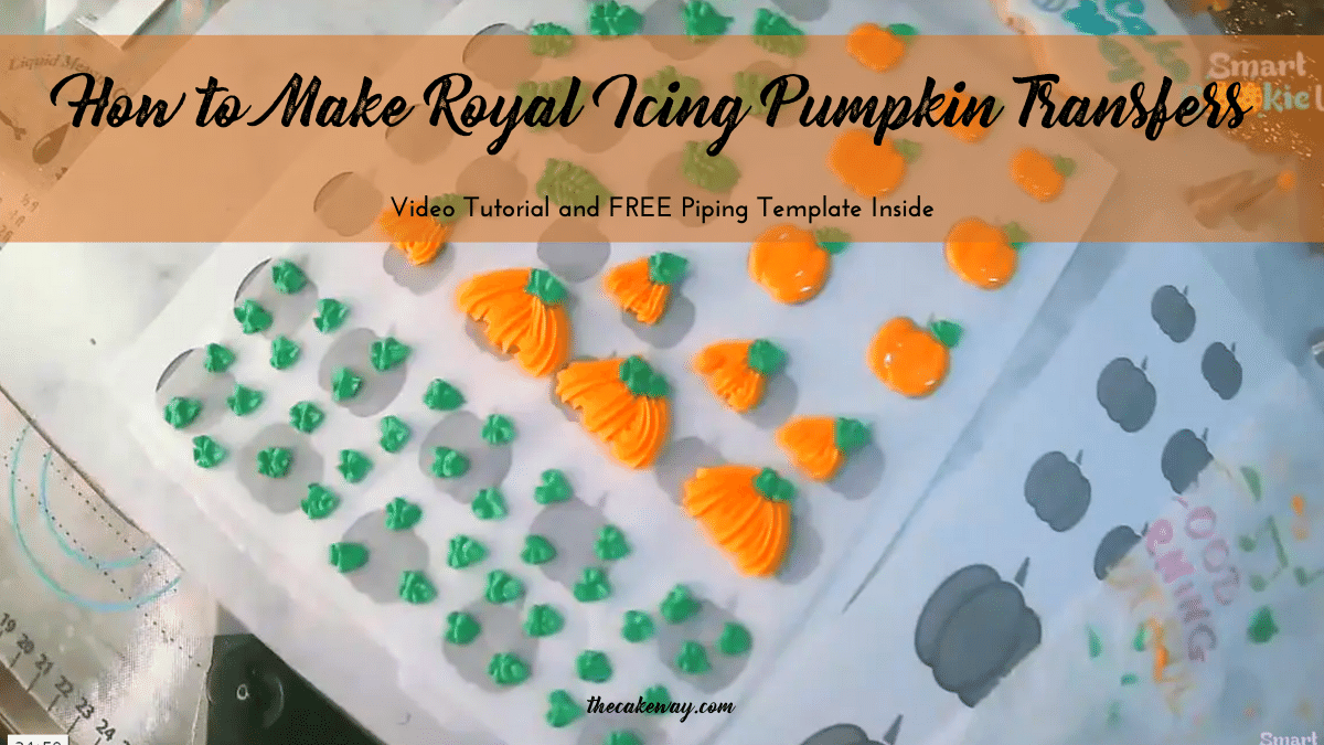 How to Make Royal Icing Transfers | How to Make Royal Icing Pumpkin Piping Transfers Video. Download your free Pumpkin Piping Template also!| https://www.thecakeway.com/how-to-make-royal-icing-transfers