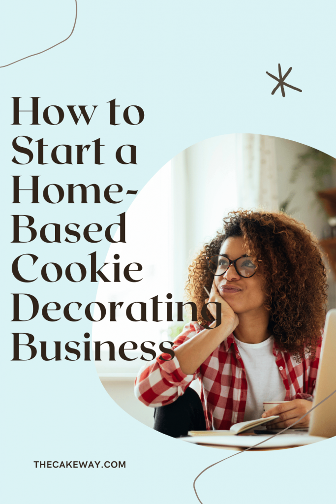 How to Start A Home Based Cookie Decorating Business | JoAnn Anthony