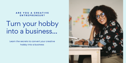 Turn your Hobby into a Business that you can make money from